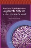 Manual para el diagnóstico y tratamiento del paciente diabético a nivel primario de salud